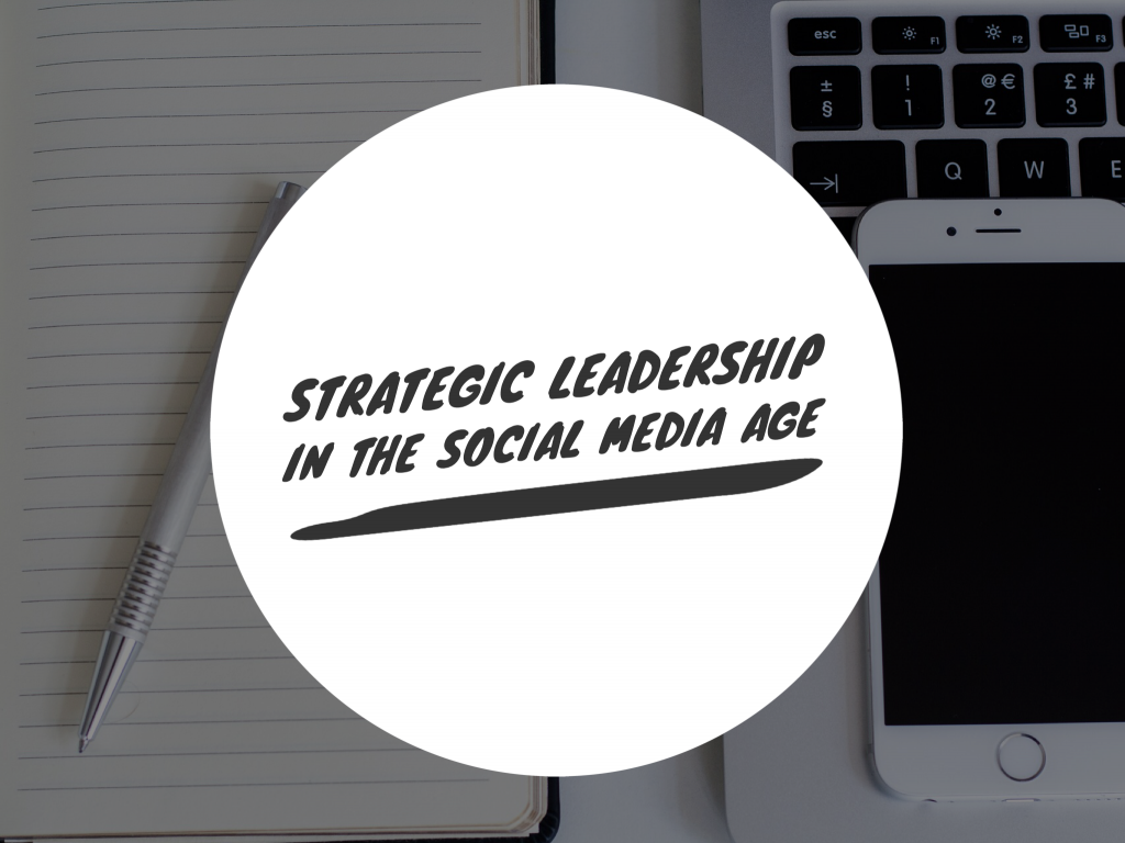 Strategic Leadership in the Social Media Age