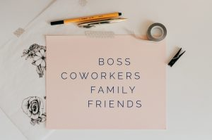Boss Coworkers Family Friends